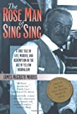 The Rose Man of Sing Sing, James McGrath Morris, 0823222675