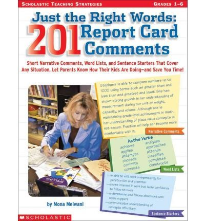 Just the Right Words: 201 Report Card Comments: Short Narrative Comments, Word Lists, and Sentence Starters That Cover Any Situation, Let Parents Know How Their Kids Are Doing-And Save You Time! (Just the Right Words) (Paperback) - Common
