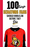 #6: 100 Things Senators Fans Should Know & Do Before They Die (100 Things...Fans Should Know)
