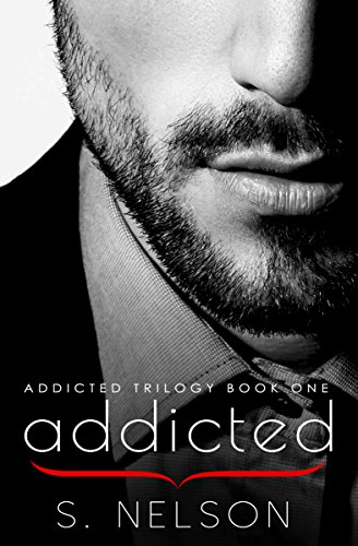 Addicted (Addicted Trilogy Book 1) (Best Romance Novels Like Fifty Shades Of Grey)