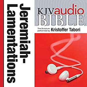 King James Version Audio Bible: The Books of Jeremiah and Lamentations Audiobook