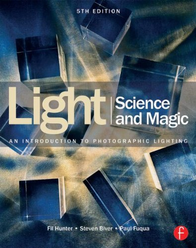 Light Science & Magic: An Introduction to Photographic Lighting [Fil Hunter - Steven Biver - Paul Fuqua] (Tapa Blanda)