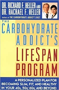 Book The Carbohydrate Addict's Lifespan Program: Personalized Plan for Becoming Slim, Fit and Healthy in Your 40s, 50s, 60s and Beyond by Heller, Richard F., Heller, Rachael F. (1998)