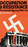 img - for Occupation and Resistance: The Greek Agony 1941-44 book / textbook / text book