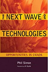 The Next Wave of Technologies: Opportunities in Chaos Kindle Edition