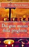 Del Gran Mezzo Della Preghiera, Alfonso de Liguori, 1490599290