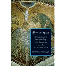 After the Spirit: A Constructive Pneumatology from Resources Outside the Modern West (Radical Traditions (Paperback))
