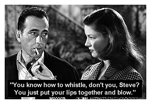 MOVIE QUOTE FRIDGE MAGNET - LAUREN BACALL in the film TO HAVE AND HAVE NOT 3½ x 2½ inches Jumbo