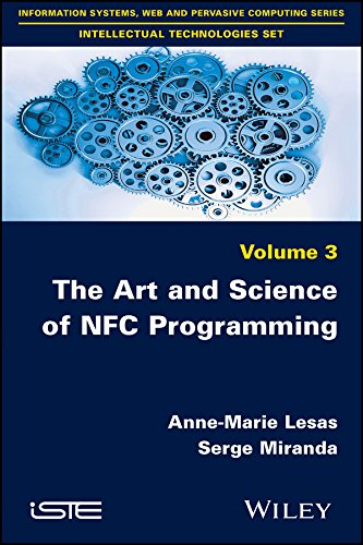 The Art and Science of NFC Programming (Information Systems, Web and Pervasive Computing Series: Intellectual Technologies Set Book 3)