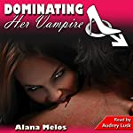 Dominating Her Vampire: Dominating Her Man, Book 7 | Alana Melos