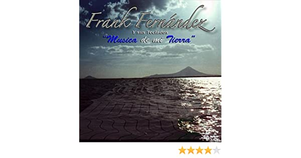 Musica de mi tierra Nicaragua by Frank Fernandez y sus teclados on Amazon Music - Amazon.com