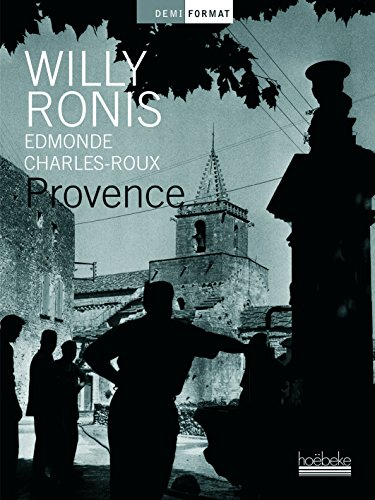 Provence by Willy Ronis, Edmonde Charles-Roux