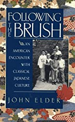 Following the Brush: An American Encounter with Classical Japanese Culture