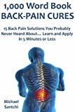 1,000 Word Book: BACK-PAIN CURES: 15 Back Pain Solutions You...