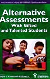 Alternative Assessments with Gifted and Talented Students, Joyce VanTassel-Baska Ed.D., 1593632983