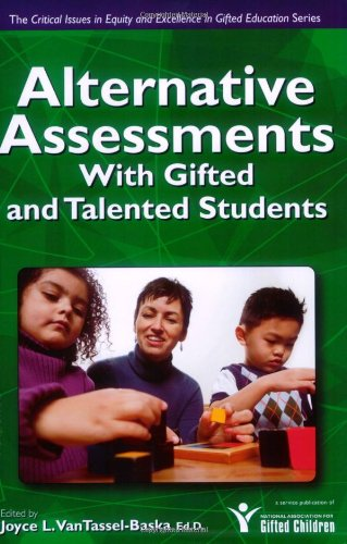 Alternative Assessments with Gifted and Talented Students (Critical Issues in Equity and Excellence in Gifted Education)