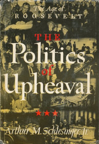 The Politics Of Upheaval by Arthur Schlesinger