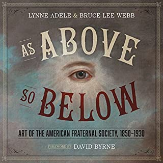 Book Cover: As Above, So Below: Art of the American Fraternal Society, 1850-1930