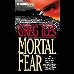Mortal Fear | Greg Iles