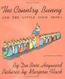 Country Bunny and the Little Gold Shoes (Sandpiper Books) by Heyward, DuBose (1995) Hardcover