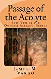 Passage of the Acolyte, James Vargo, 1456515799