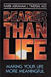 img - for Dearer Than Life: Making your life more meaningful book / textbook / text book