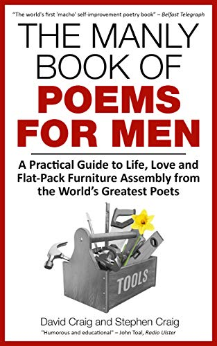 (The Manly Book of Poems for Men: A Practical Guide to Life, Love and Flat-Pack Furniture Assembly from the World's Greatest Poets)