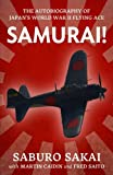 Samurai!: The Autobiography of Japan's World War Two Flying Ace (Uncommon Valor)