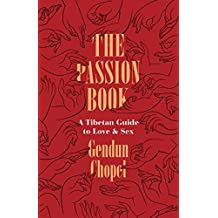 The Passion Book: A Tibetan Guide to Love and Sex (Buddhism and Modernity)