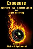 img - for Understanding Exposure, Aperture, ISO, Shutter speed and Light Metering book / textbook / text book