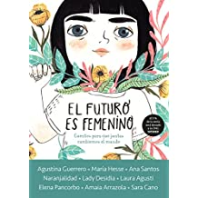 Amazon spanish girls women literature fiction books el futuro es femenino cuentos para que juntas cambiemos el mundo the future is fandeluxe
