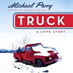 Truck: A Love Story | Michael Perry