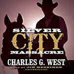 Silver City Massacre | Charles G. West