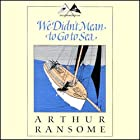 We Didn't Mean to Go to Sea: Swallows and Amazons Series Audiobook by Arthur Ransome Narrated by Alison Larkin