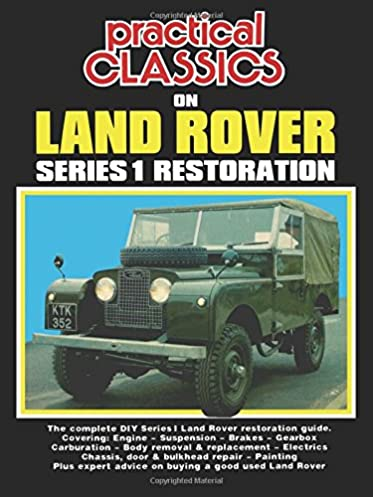 practical classics on land rover series 1 restoration owners manual rh amazon co uk land rover owners manual pdf land rover owners manual 2005