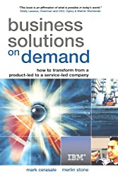 Business Solutions on Demand: How to Transform from a Product-led to a Service-led Company