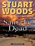 Santa Fe Dead, Stuart Woods, 1594133263