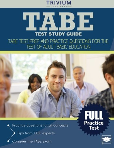 TABE Test Study Guide: TABE Test Prep and Practice Questions for the Test of Adult Basic Education