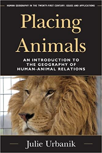 Placing animals an introduction to the geography of human animal placing animals an introduction to the geography of human animal relations human geography in the twenty first century issues and applications kindle fandeluxe Choice Image