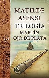 Trilogía Martín Ojo de Plata (Spanish Edition)