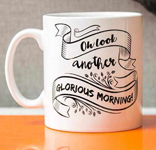 Oh Look Another Glorious Morning Mug - Hocus Pocus Movie Quote - Funny Halloween or Birthday Gift -