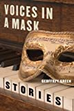 Voices in a Mask, Geoffrey Green, 0810152096