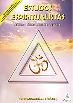 Estudos Espiritualistas: Ciência e Síntese Oriente Ocidente por [Roque, Dalton Campos]