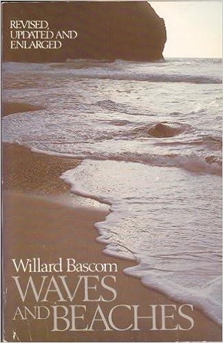 Waves And Beaches: The Dynamics Of The Ocean Surface por Willard Bascom