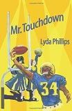Mr. Touchdown, Lyda Phillips, 0595359000