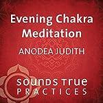 Evening Chakra Meditation | Anodea Judith