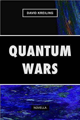 Amazon quantum wars novella ebook david kreiling kindle store quantum wars novella by kreiling david fandeluxe Choice Image