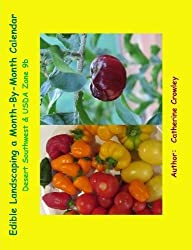 Edible Landscaping a Month-By-Month Calendar Desert Southwest & USDA Zone 9b