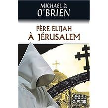 Père Elijah à Jérusalem (French Edition)