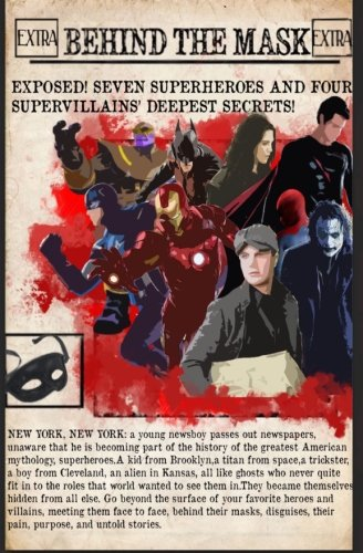 Behind the Mask: a look at seven superheroes & four supervillains pdf epub